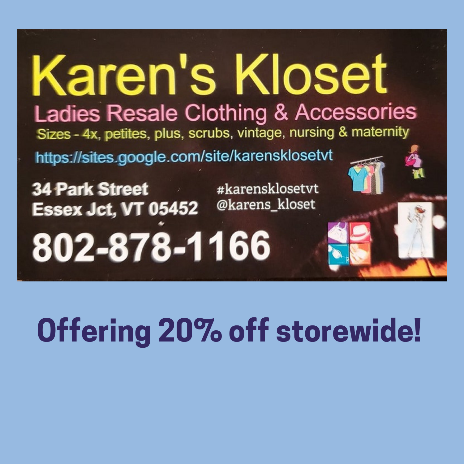 Karen's Kloset - new and used women's clothing and accessories. Open 7 days a week.